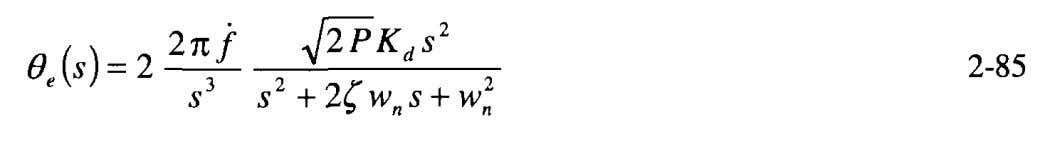 The Laplace transform is The Laplace domain response to this frequency ramp input (constantly increasing frequency)