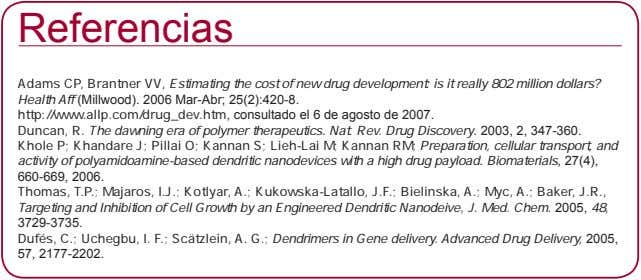 Referencias Adams CP, Brantner VV, Estimating the cost of new drug development: is it really