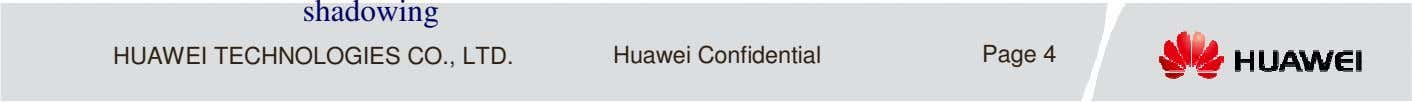 shadowing HUAWEI TECHNOLOGIES CO., LTD. Huawei Confidential Page 4