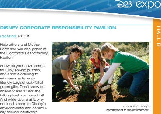 HALL B DISNEY CORPORATE RESPONSIBILITY PAVILION LOCATION: HALL B Help others and Mother Earth and