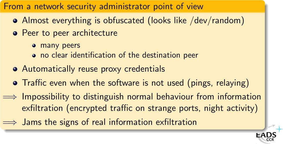 From a network security administrator point of view Almost everything is obfuscated (looks like /dev/random)