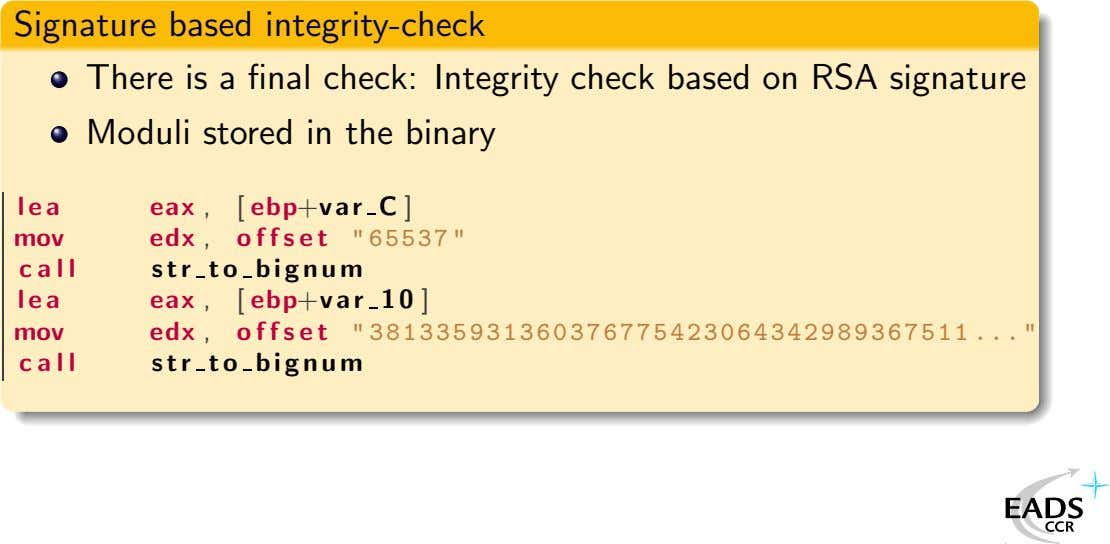 Signature based integrity-check There is a final check: Integrity check based on RSA signature Moduli
