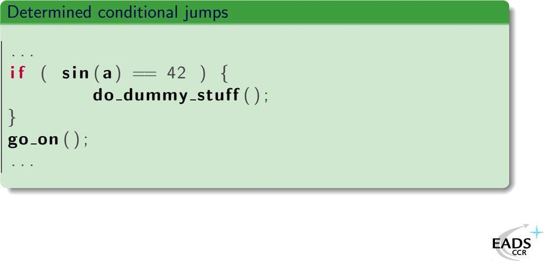 Determined conditional jumps . . . i f ( s i n ( a )