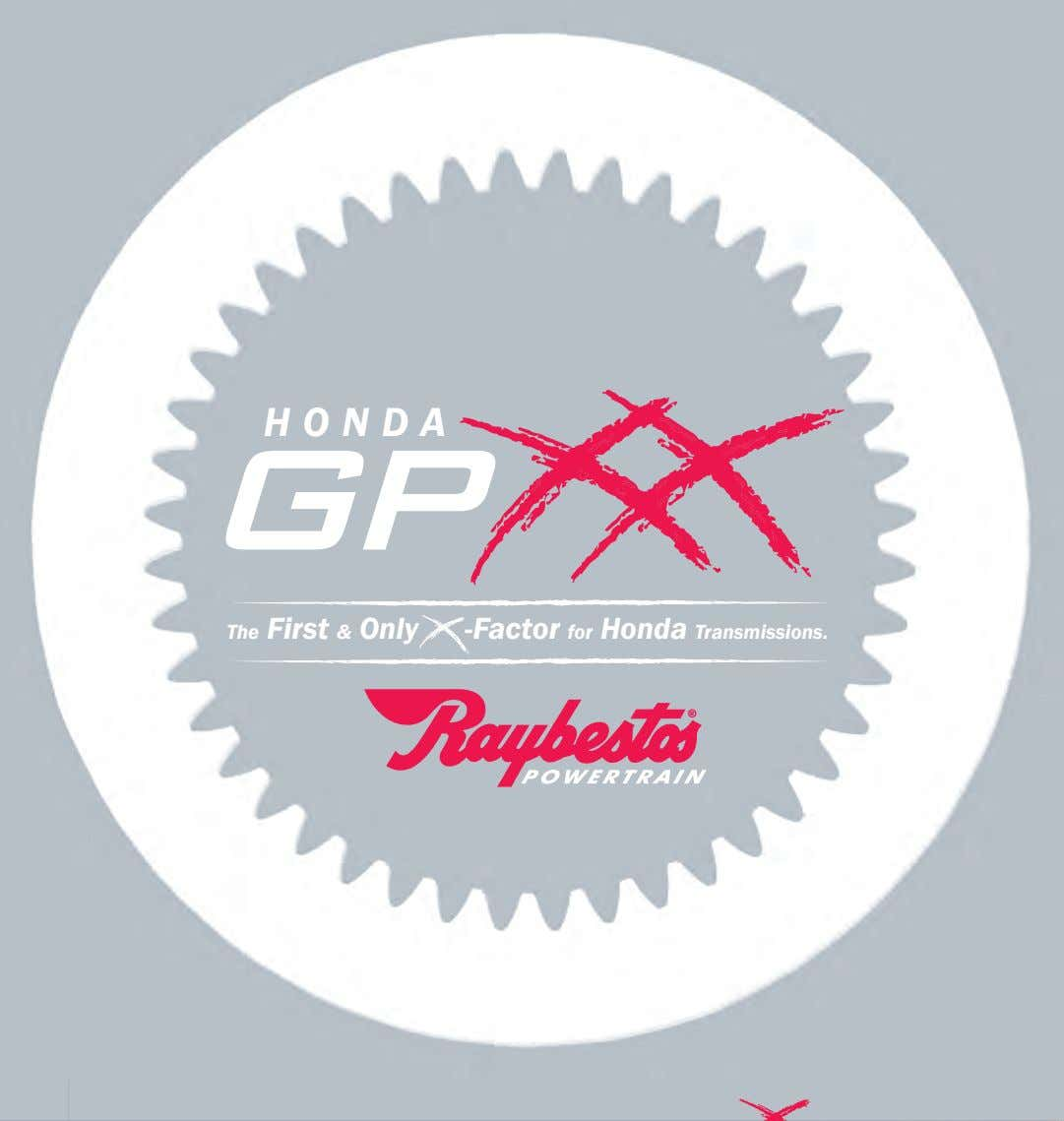 H O N D A The First & Only -Factor for Honda Transmissions.