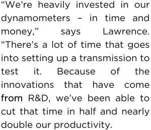"""We're heavily invested in our dynamometers – in time and money,"" says Lawrence. ""There's a"