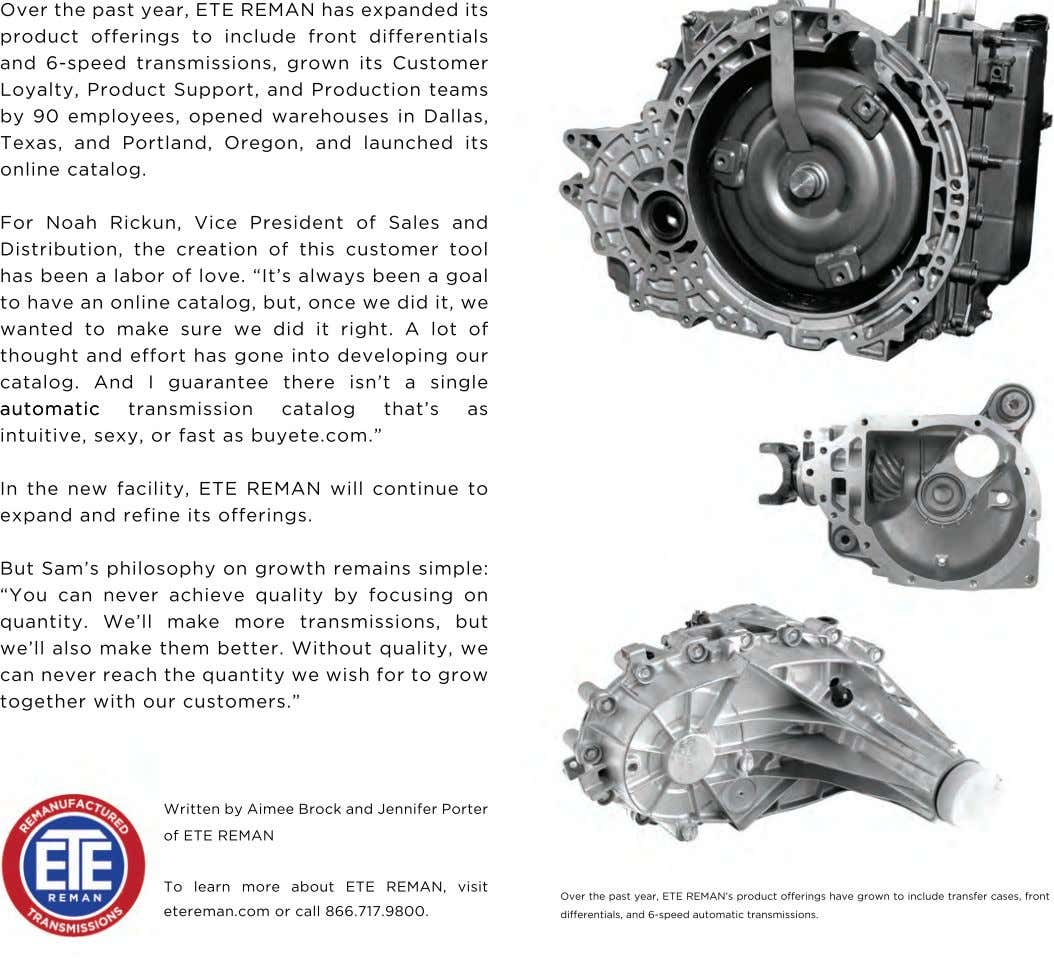 Over the past year, ETE REMAN has expanded its product offerings to include front differentials
