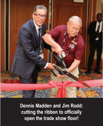 Dennis Madden and Jim Rodd: cutting the ribbon to officially open the trade show floor!