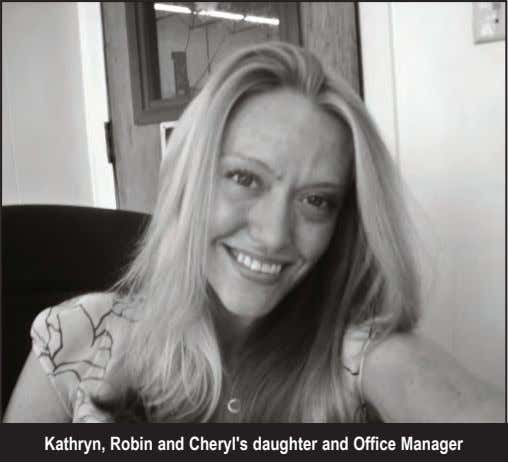 Kathryn, Robin and Cheryl's daughter and Office Manager