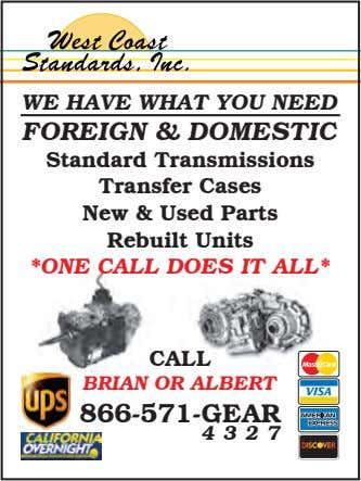 WE HAVE WHAT YOU NEED FOREIGN & DOMESTIC Standard Transmissions Transfer Cases New & Used