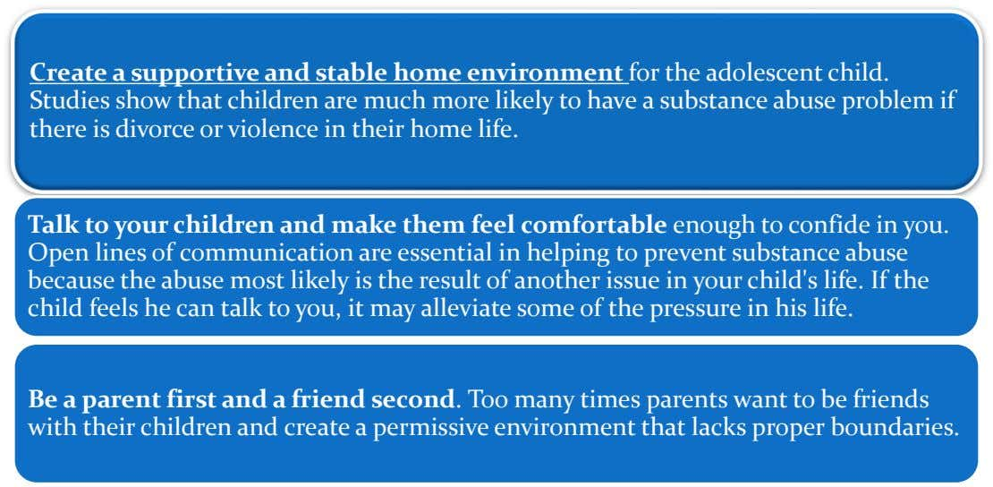 Create a supportive and stable home environment for the adolescent child. Studies show that children are