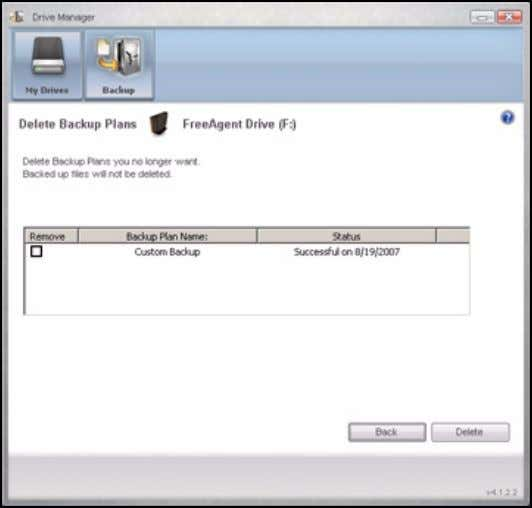 FreeAgent for Windows Figure 17: Delete Backup Plans Listed is the Backup Plan for each drive