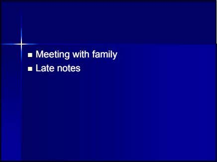  MeetingMeeting withwith familyfamily  LateLate notesnotes