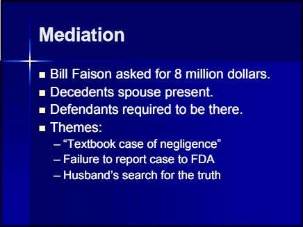 MediationMediation  BillBill FaisonFaison askedasked forfor 88 millionmillion dollars.dollars. 