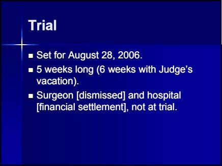 TrialTrial  SetSet forfor AugustAugust 28,28, 2006.2006.  55 weeksweeks longlong (6(6 weeksweeks withwith