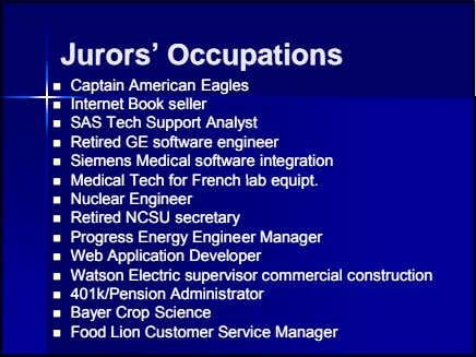 Jurors'Jurors' OccupationsOccupations  CaptainCaptain AmericanAmerican EaglesEagles  InternetInternet