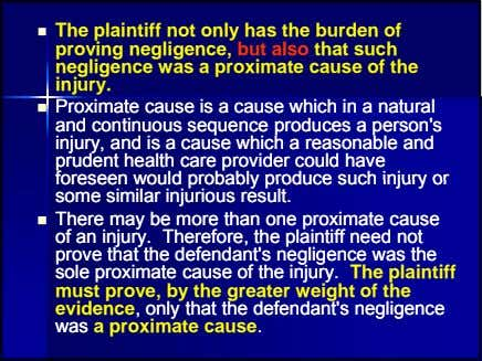  The plaintiff not only has the burden of proving negligence, but also that such