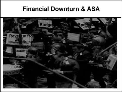 Financial Downturn & ASA  2009 Operating Budget: 6.7% from Spendable Account  $2 million