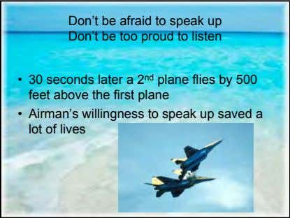 Don't be afraid to speak up Don't be too proud to listen • 30 seconds