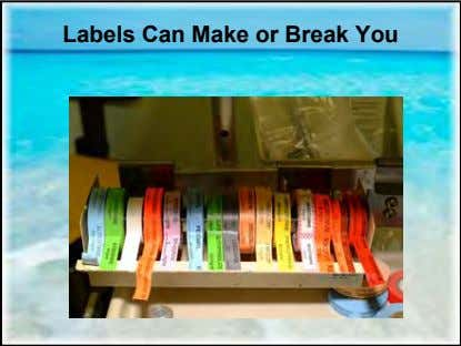 Labels Can Make or Break You