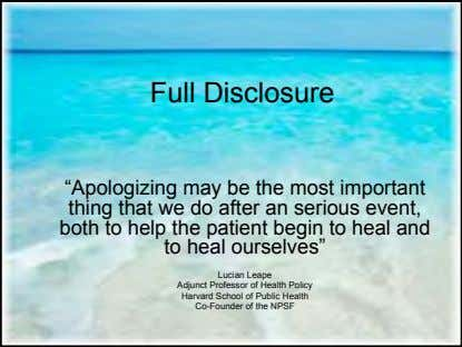 "Full Disclosure ""Apologizing may be the most important thing that we do after an serious"