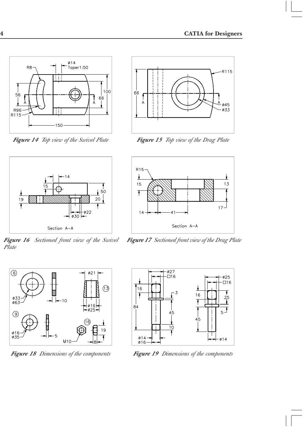 4 CATIA for Designers Figure 14 Top view of the Swivel Plate Figure 15 Top view