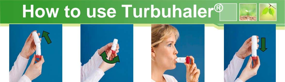 How to use Turbuhaler ®