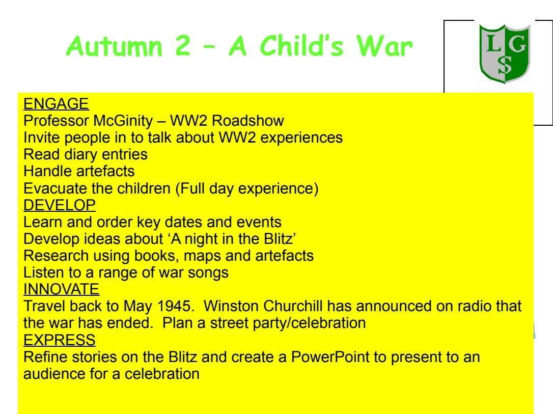 Autumn 2 – A Child's War ENGAGE Professor McGinity – WW2 Roadshow Invite people in