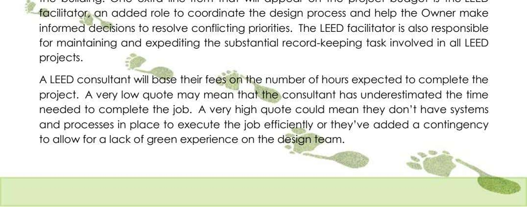 A LEED consultant will base their fees on the number of hours expected to complete