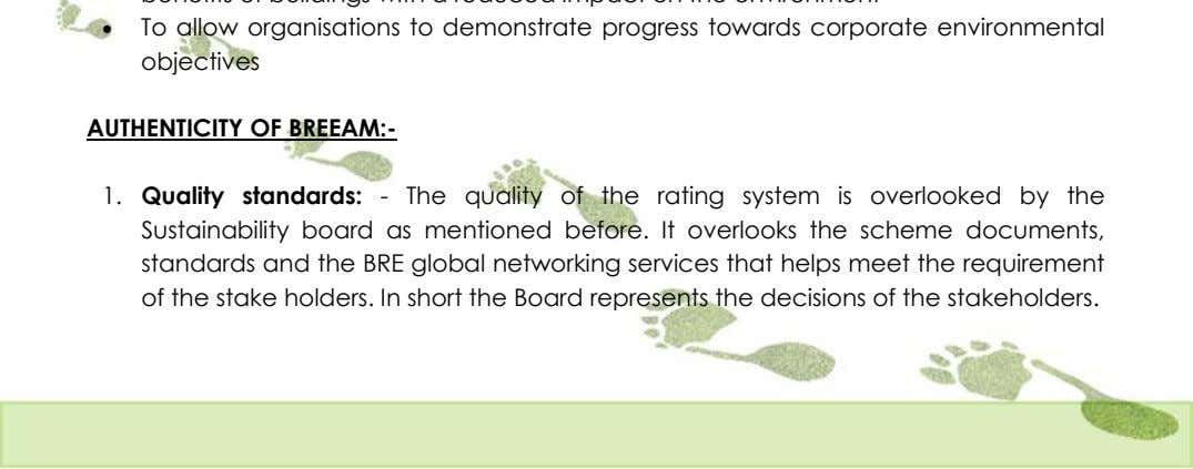  To allow organisations to demonstrate progress towards corporate environmental objectives AUTHENTICITY OF BREEAM:-