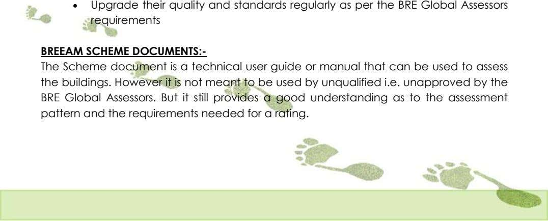  Upgrade their quality and standards regularly as per the BRE Global Assessors requirements BREEAM