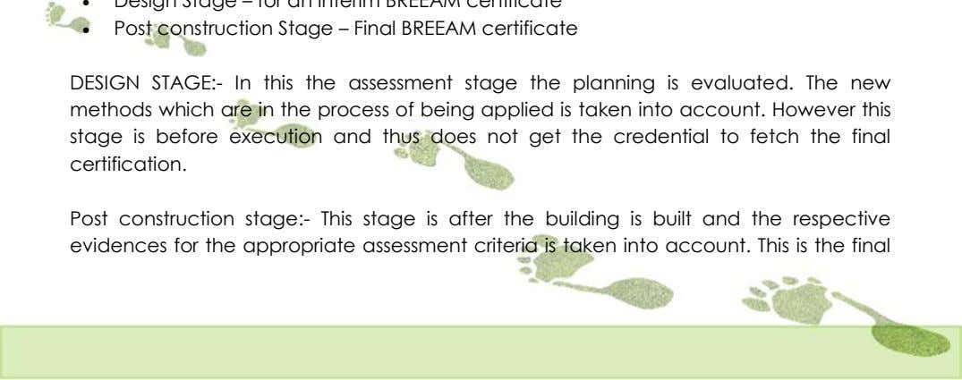   Post construction Stage – Final BREEAM certificate DESIGN STAGE:- In this the assessment