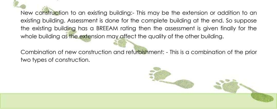 New construction to an existing building:- This may be the extension or addition to an