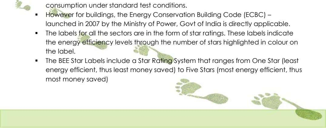  However for buildings, the Energy Conservation Building Code (ECBC) – launched in 2007 by