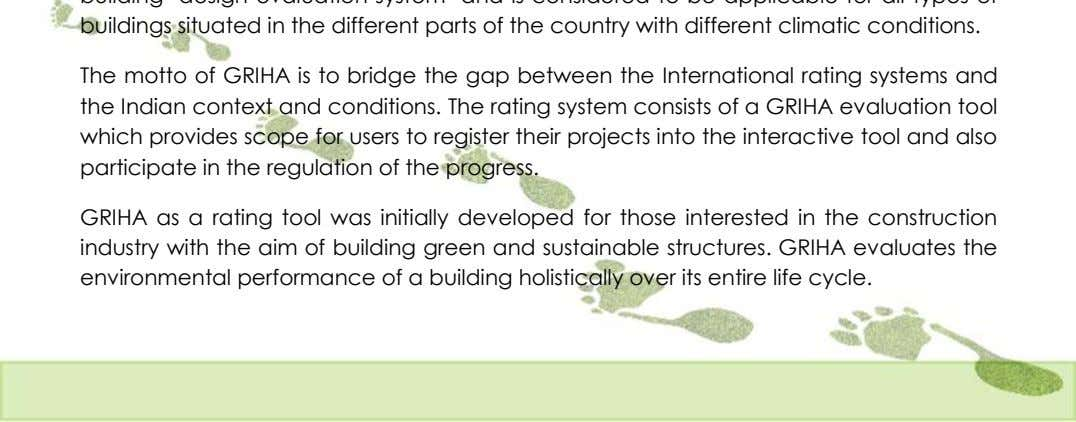 The motto of GRIHA is to bridge the gap between the International rating systems and