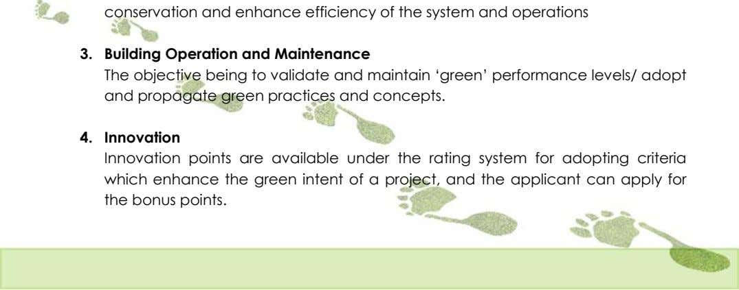 3. Building Operation and Maintenance The objective being to validate and maintain ‗green' performance levels/