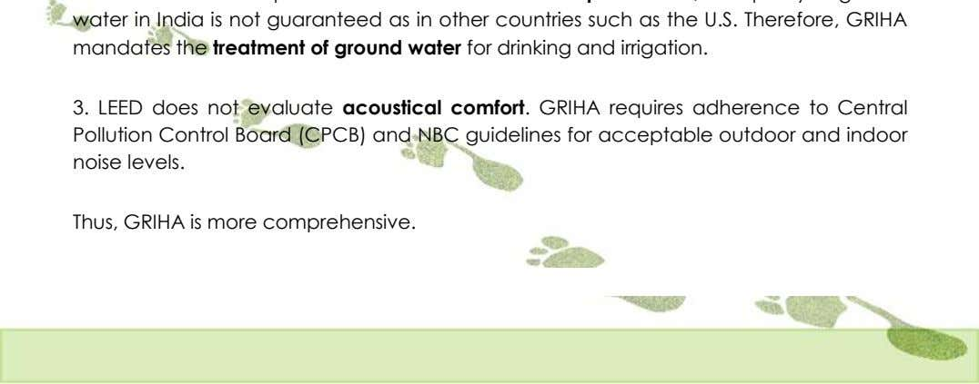 3. LEED does not evaluate acoustical comfort. GRIHA requires adherence to Central Pollution Control Board