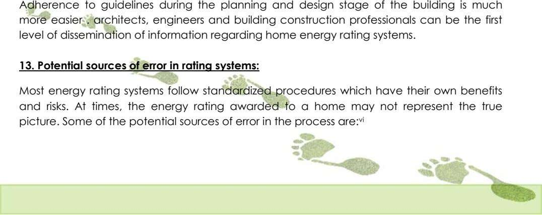 Adherence to guidelines during the planning and design stage of the building is much more