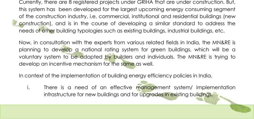 Currently, there are 8 registered projects under GRIHA that are under construction. But, this system