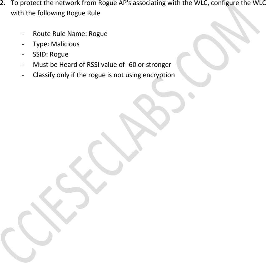 2. To protect the network from Rogue AP's associating with the WLC, configure the WLC