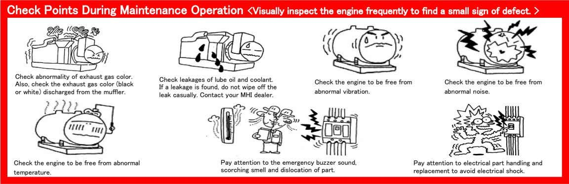 Check Points During Maintenance Operation <Visually inspect the engine frequently to find a small sign