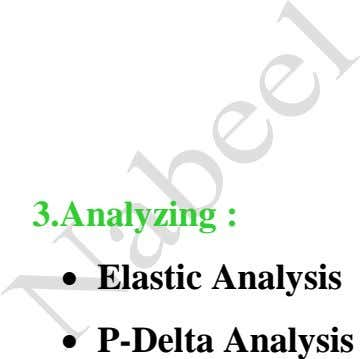 3.Analyzing :  Elastic Analysis  P-Delta Analysis