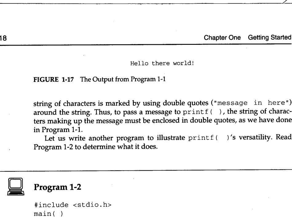 / 18 Chapter One Getting Started Hello there world! FIGURE 1-17 The Output from Program