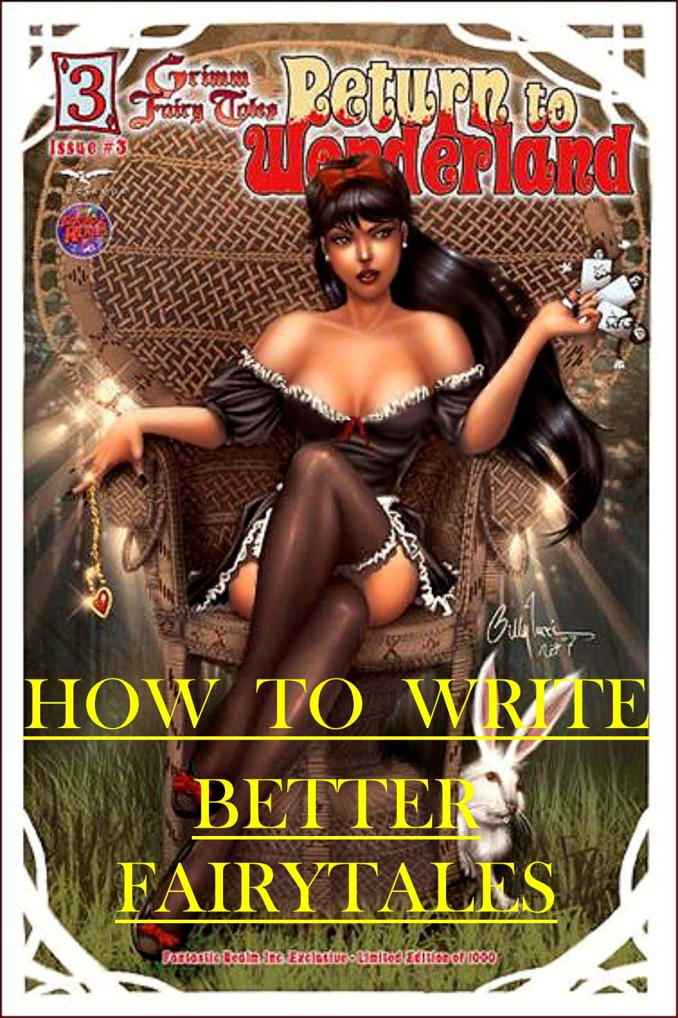 HOW TO WRITE BETTER FAIRYTALES