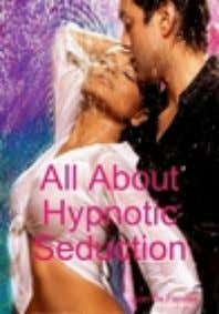 All About Hypnotic Seduction