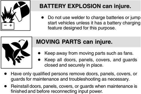 BATTERY EXPLOSION can injure. Do not use welder to charge batteries or jump start vehicles
