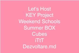 Let's Host KEY Project Weekend Schools Summer BOX Cubes iTtT Dezvoltare.md