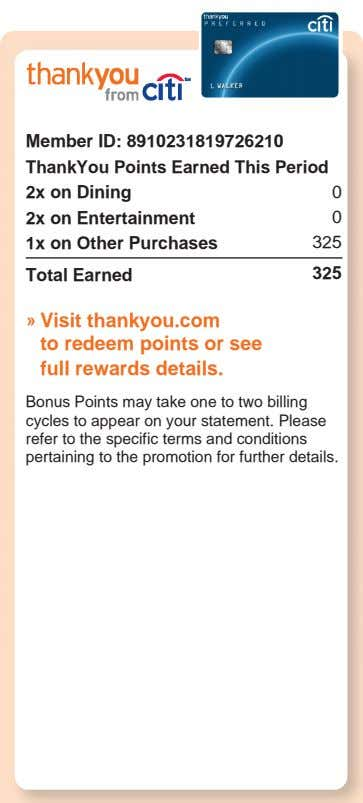 Member ID: 8910231819726210 ThankYou Points Earned This Period 2x on Dining 2x on Entertainment 1x