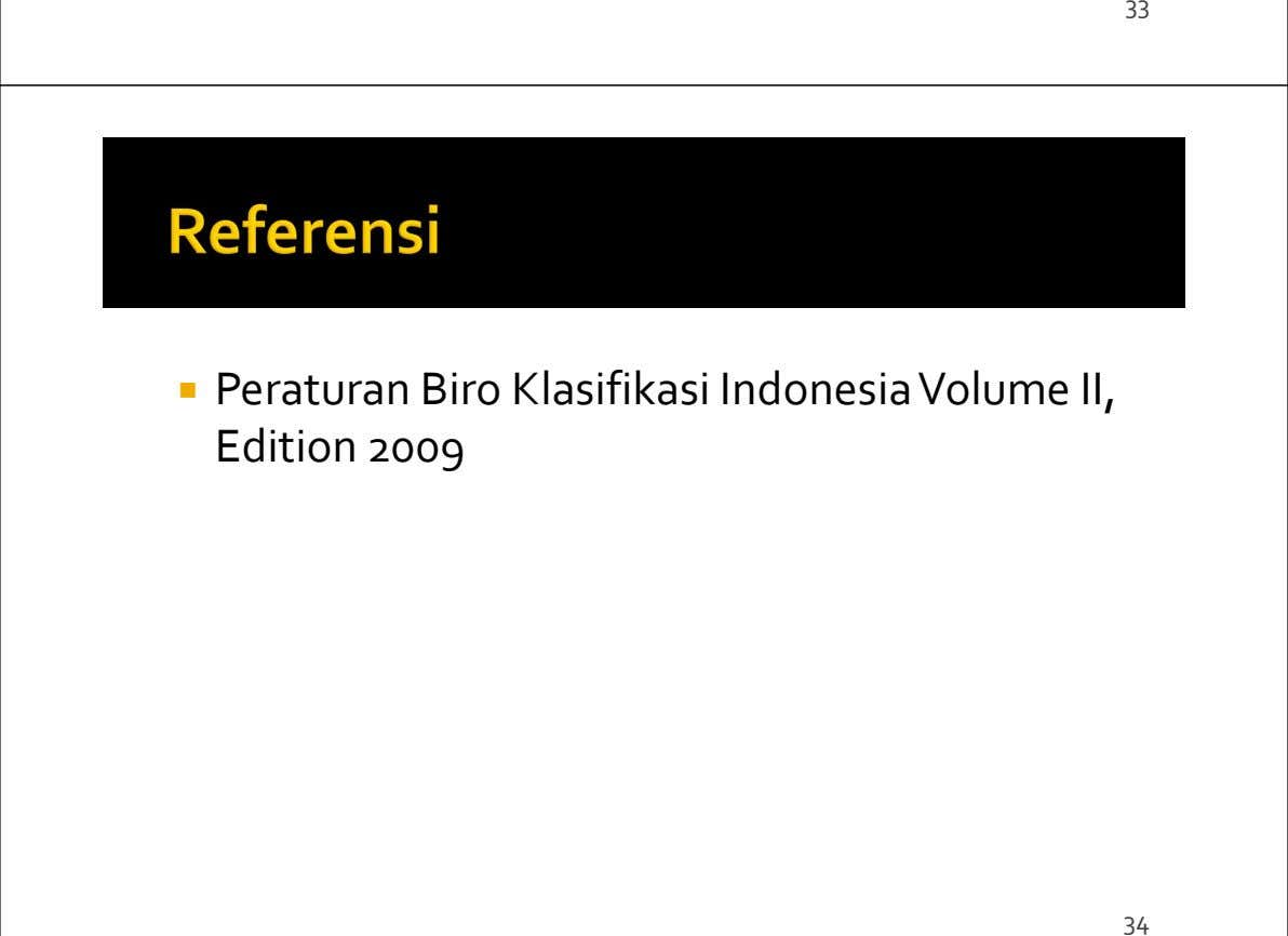 33 Peraturan Biro Klasifikasi Indonesia Volume II, Edition 2009 34