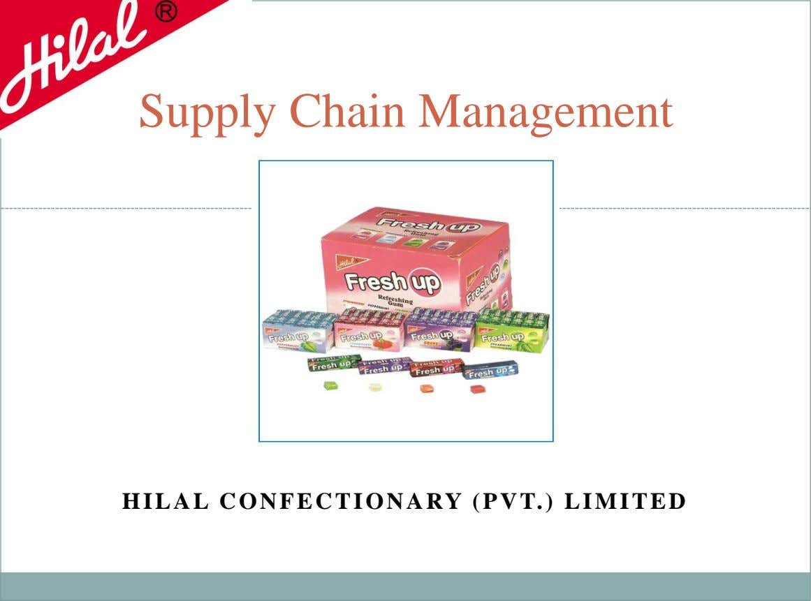 Supply Chain Management HILAL CONFECTIONARY (PVT.) LIMITED
