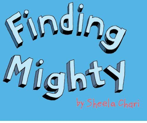 ABOUT FINDING MIGHTY Along the train lines north of New York City, twelve-year-old neighbors Myla